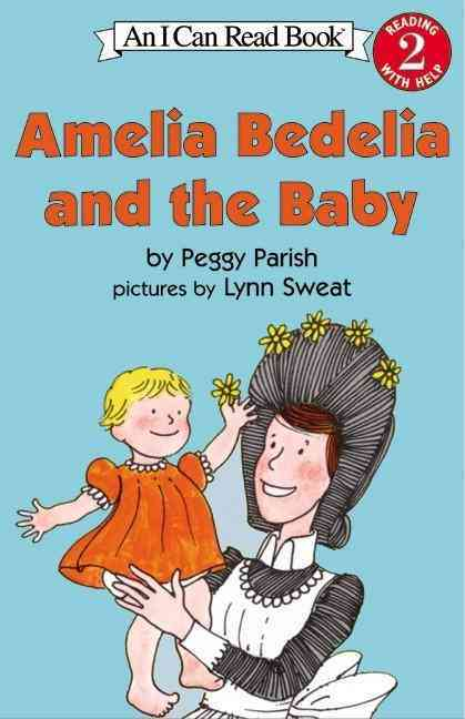 Amelia Bedelia and the Baby By Parish, Peggy/ Sweat, Lynn (ILT)