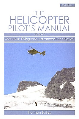 The Helicopter Pilot's Manual By Bailey, Norman